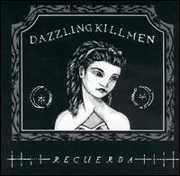 Dazzling Killmen - Recuerda