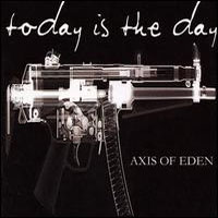 Today is the Day - Axis of Evil